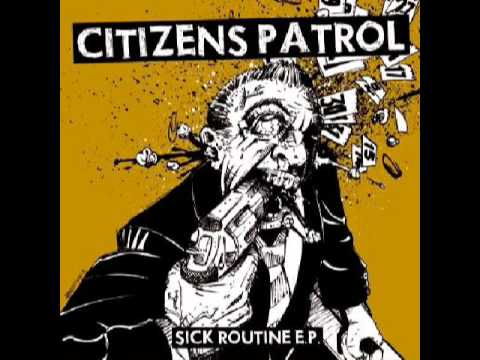 Citizens Patrol - Sick Routine