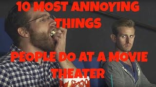 10 Most Annoying Things People Do At A Movie Theater