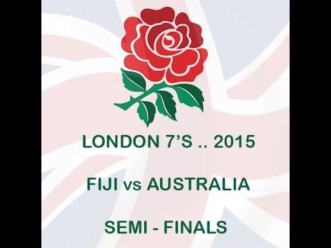2015 .. FIJI VS AUSTRALIA .. LONDON 7'S SEMI FINALS