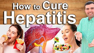 HOW TO CURE HEPATITIS AND HEAL YOUR LIVER - Home Remedies, Foods and Natural Treatment