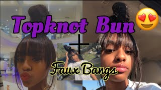 TopKnot Bun with faux bangs (no glue )😳VERY SIMPLE |TT_BABY