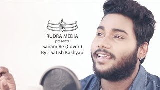 Sanam Re | Cover | Satish kashyap