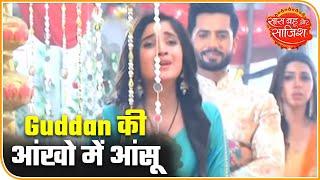 Guddan Is Crying In Wedding Mandap As All Is Not Well | Saas Bahu Aur Saazish