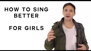 How To Sing Better For Girls