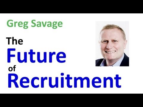 Greg Savage - The Future of Recruitment