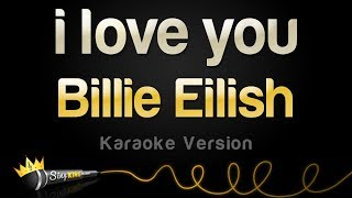 Billie Eilish - i love you (Karaoke Version)