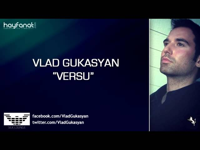 Vlad Gukasyan - Versu (Audio) // House Music // HF New // HD