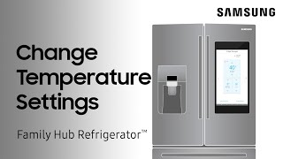 01. How to adjust the temperature on your Family Hub refrigerator | Samsung US