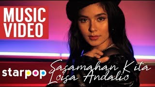 Loisa Andalio - Sasamahan Kita (Official Music Video)