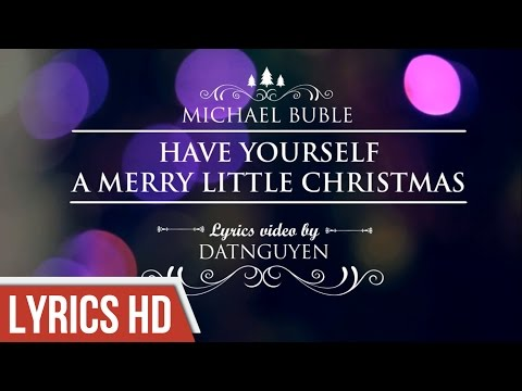 Have Yourself A Merry Little Christmas - Michael Buble [Lyric Video By Datnguyen]