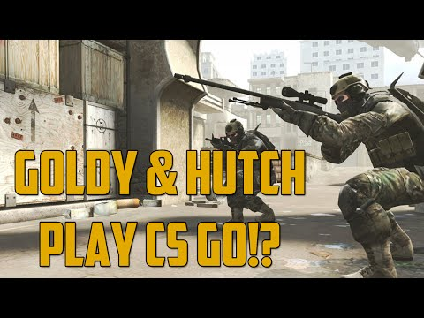 GOLDY & HUTCH PLAY CS!? (Counter-Strike: GO)