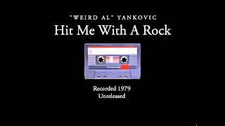 Watch Weird Al Yankovic Hit Me With A Rock video