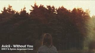 Avicii - Without You ft. Sandro Cavazza (Braaten & Chrit Leaf ft. Synne Cover)