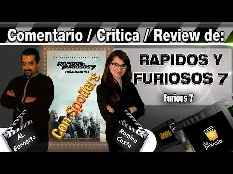 RÁPIDOS Y FURIOSOS 7 / Furious 7 / A todo gas 7 - comentario / critica con spoilers