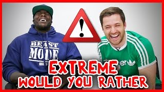 EXTREME WOULD YOU RATHER WITH AKINFENWA!