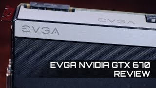 EVGA Nvidia GTX 670 Review