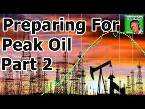 Preparing For Peak Oil - Part 2 of 4