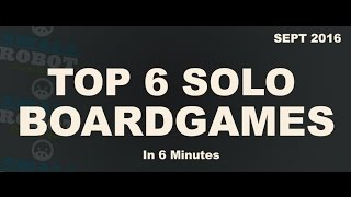 My Top 6 solo boardgames | September 2016