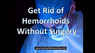 how to get rid of severe hemorrhoids