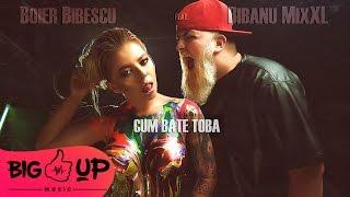 Boier Bibescu feat. Bibanu MixXL - Cum Bate Toba | Official Audio