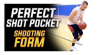 Get the Perfect Shot Pocket: Basketball Shooting Form