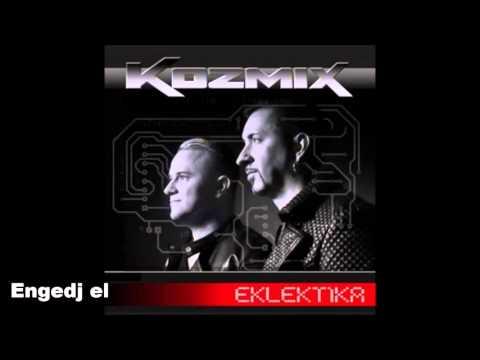 Kozmix - Engedj El