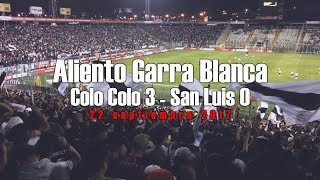 Garra Blanca Colo Colo 3 - San Luis 0, 22 Septiembre 2017