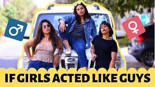 IF GIRLS ACTED LIKE GUYS || SWARA
