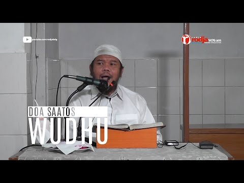 Syarh Bulughul Maram - Doa Saatos Wudhu - Ust Abu Haidar Assundawy