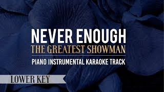 Never Enough Lower Key The Greatest Showman Piano Instrumental Karaoke Track