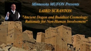 Ancient Dogon and Buddhist Cosmology - Laird Scranton  10/14/2017