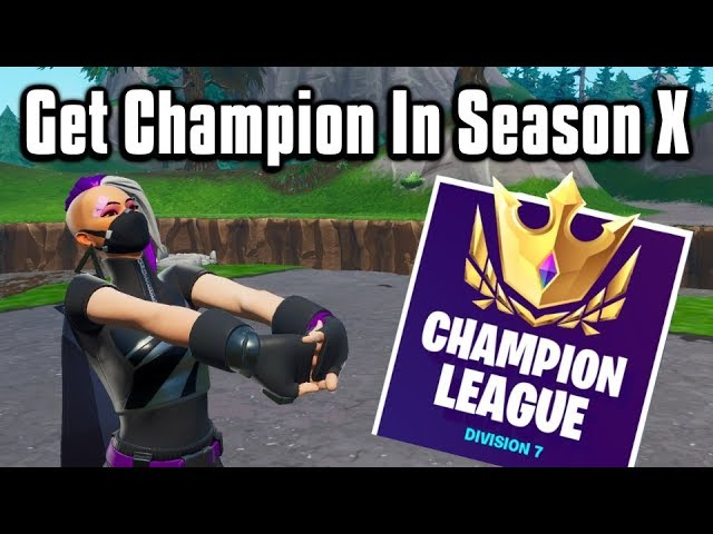 How To Get Champion Division In Season 10! - Arena Tips amp Tricks Fortnite Battle Royale