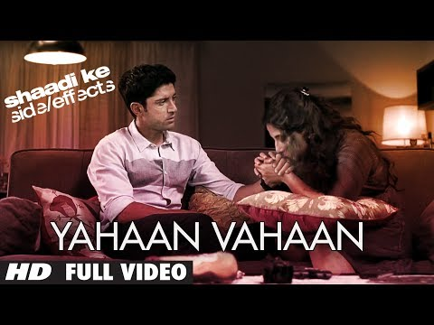 Yahaan Vahaan Full Video Song Shaadi Ke Side Effects | Farhan Akhtar, Vidya Balan