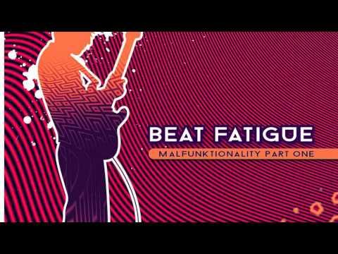 Beat fatigue - malfunktionality i