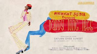 Midnight Sister - Daddy Long Legs (Official Audio)