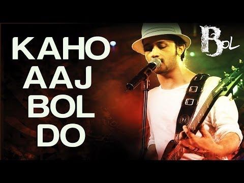 Kaho Aaj Bol Do - Bol | Atif Aslam & Hadiqa Kiani | Atif Aslam | Ayub Khawar video