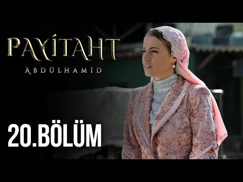 Payitaht Abdülhamid Dizisi 20.Bölüm