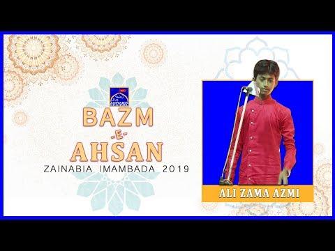 Ali zama Azmi | Mehfil -e- Bazm -e- Ahsan | Zainabia Imambada | 1440 Hijri 2019