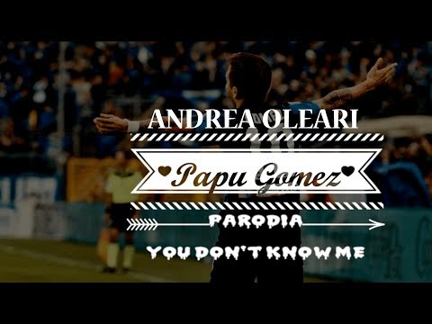 PAPU GOMEZ - YOU DON'T KNOW ME Parodia