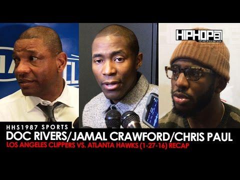 HHS1987 Sports: Doc Rivers, Jamal Crawford & Chris Paul Postgame Recap (Clippers vs. Hawks)