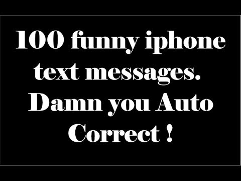100 funny iphone text messages - Damn you Auto Correct !