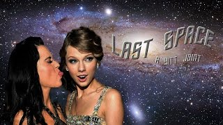 Katy Perry vs. Taylor Swift - Last Space (mashup)