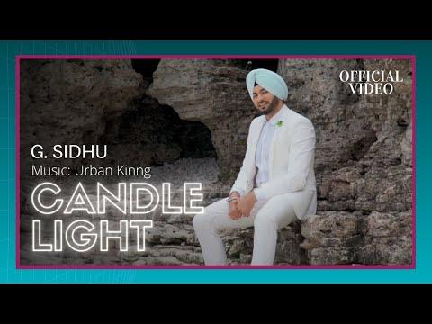 CANDLE LIGHT (Official Video) | G. Sidhu | Urban Kinng | Rupan Bal | Musik Therapy