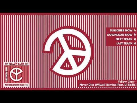 Yellow Claw - Never Dies (Wiwek Remix) [feat. Lil Eddie]
