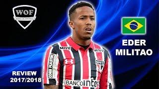 EDER MILITAO |  Incredible Defensive Skills, Goals & Assists | Sao Paulo 2017/2018 (HD)