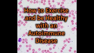 How to Exercise and Be Healthy with an Autoimmune Disease