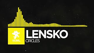 [House] - Lensko - Circles [NCS Release]