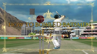 How to take wickets in wcc2 in test | Bowled batsmen easily with fast bowling | wcc2 2017 version