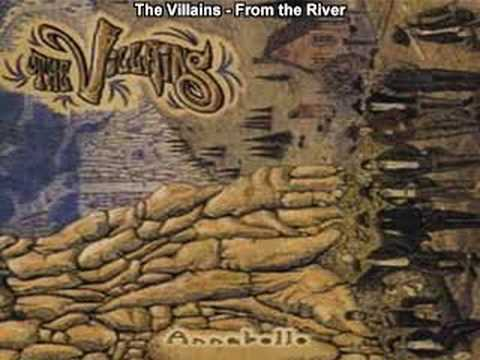 The Villains - From The River