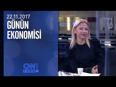 Günün Ekonomisi 22.11.2017 Çarşamba